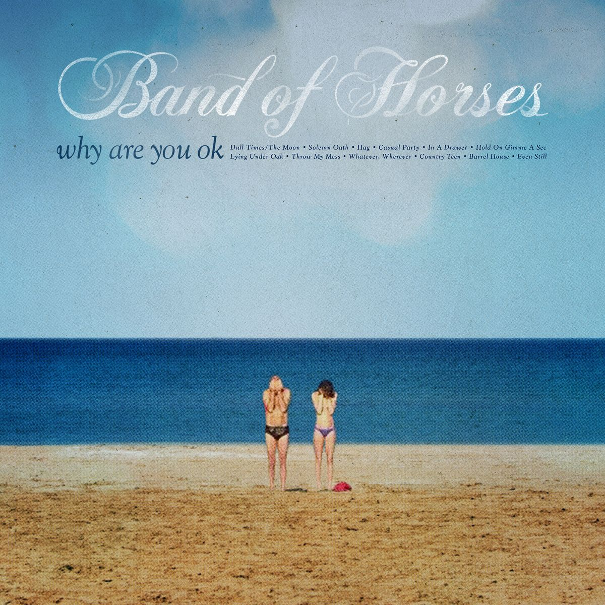 Why Are You OK Band of Horses